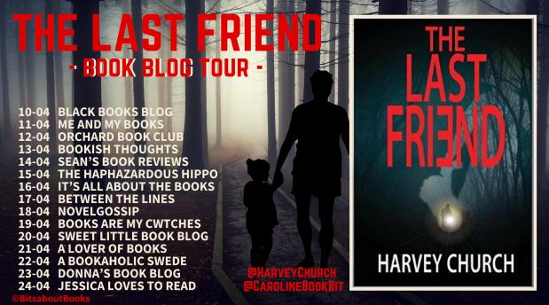 Book Blog Tour Poster The Last Friend - Harvey Church